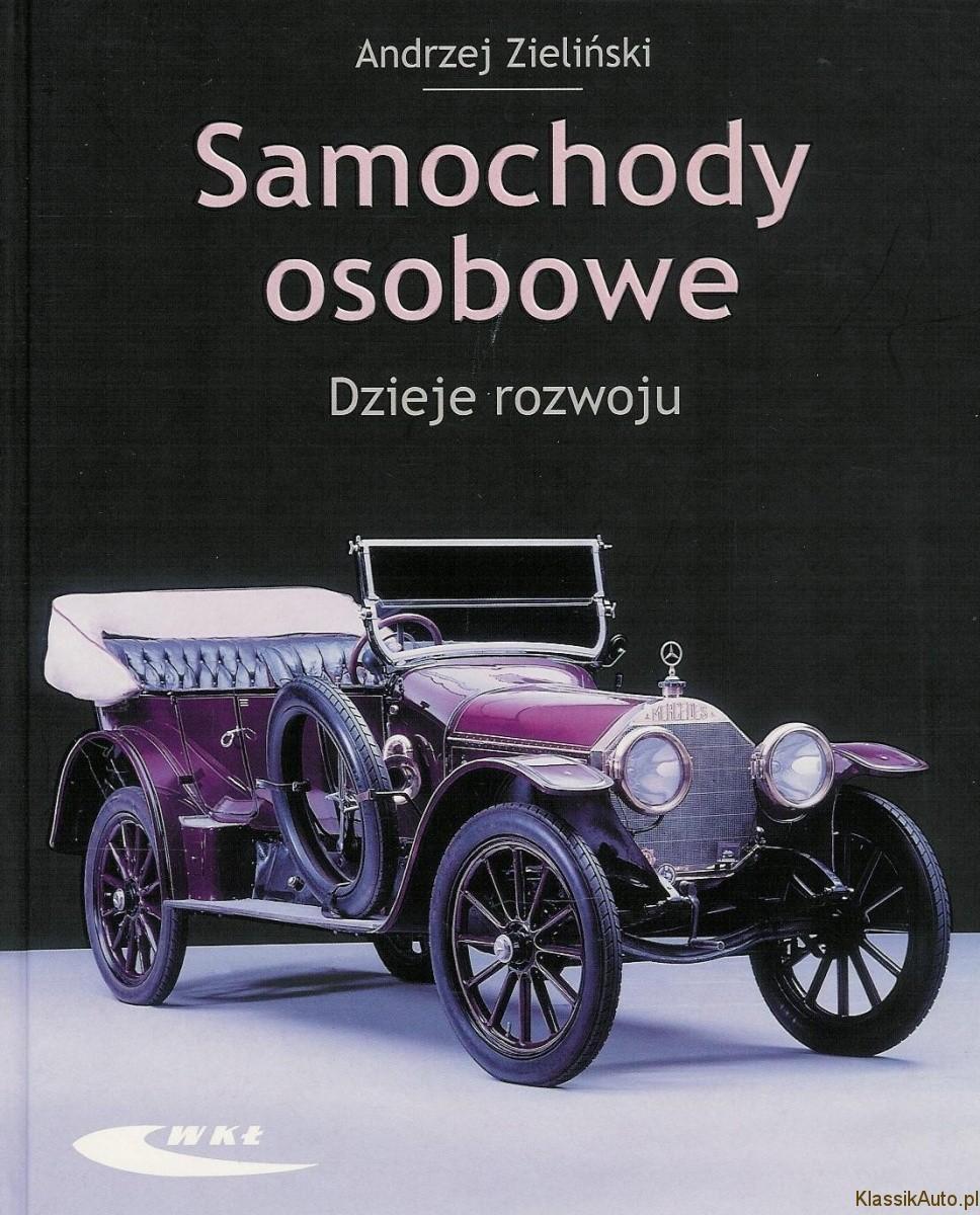 """""""Samochody osobowe. Dzieje rozwoju"""", A. Zieliński, WKŁ, Warszawa 2009r."""