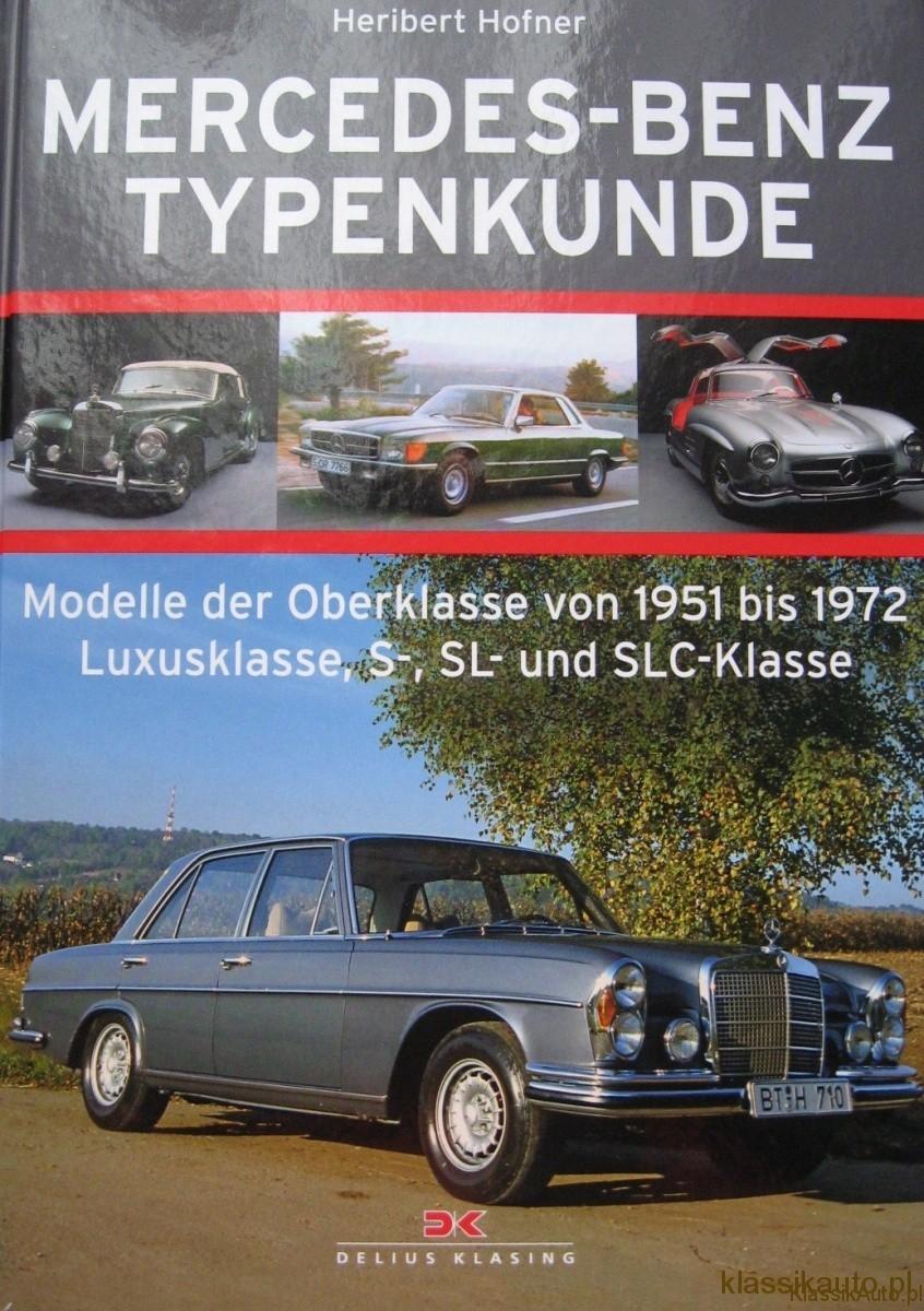 """Mercedes-Benz, Typenkunde"", część 3, H. Hofner, Delius Klasing, 2011r."