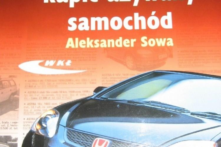 """""""Jak kupić używany samochód ?"""", A. Sowa, WKŁ, 2007"""