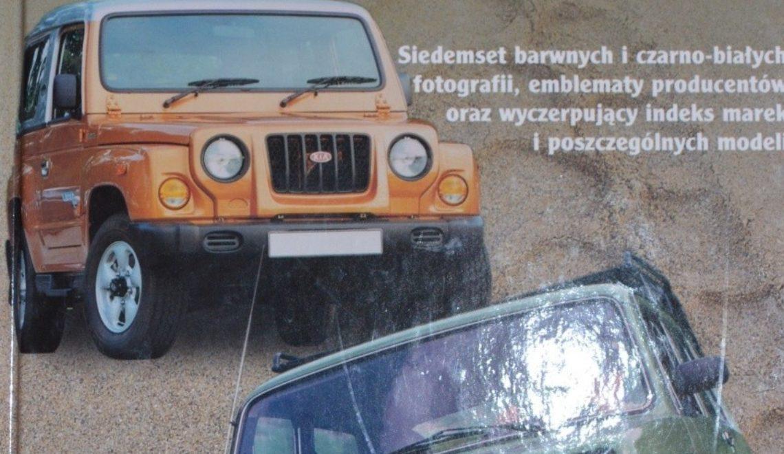 """""""Encyklopedia Samochodów Terenowych"""", J. Fiala, Bellona, 2006r."""