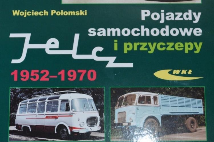 """""""Pojazdy samochodowe i przyczepy Jelcz. 1952-70"""", W. Połomski, WKŁ, 2012r."""
