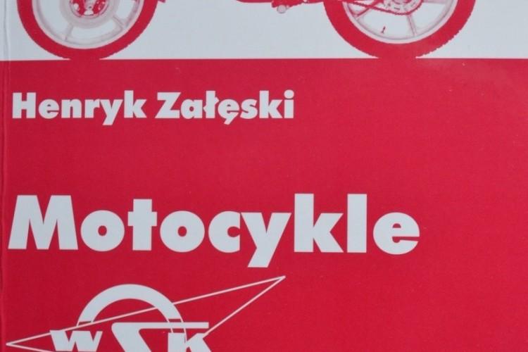 """""""Motocykle WSK"""", H. Załęski, WKŁ, 2009r."""