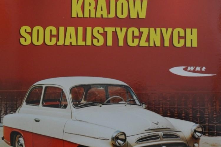 """""""Samochody osobowe krajów socjalistycznych"""", Z. Podbielski, WKŁ, 2013r."""