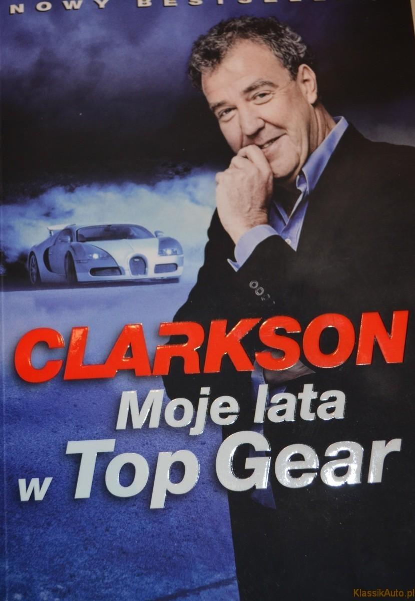 """""""Moje lata w Top Gear"""", J. Clarkson, Insignis, Kraków 2013"""