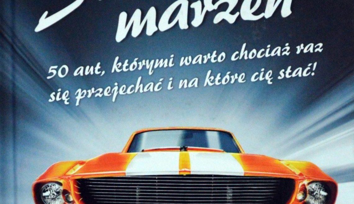 50 aut, którymi warto chociaż raz się przejechać i na które cię stać! J. Balkan, Pascal, 2014
