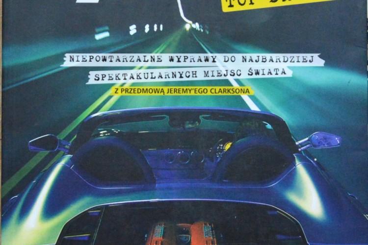 Top Gear Top Drives: niepowtarzalne wyprawy do najbardziej spektakularnych miejsc na świecie. National Geographic, 2009