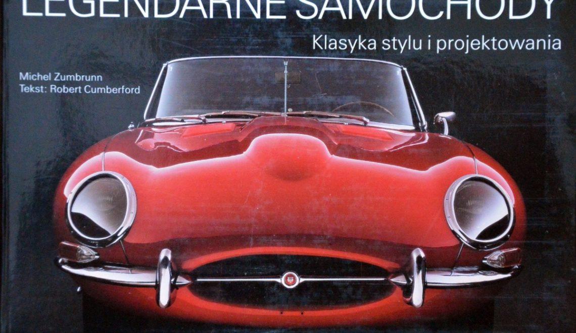 Legendarne samochody: klasyka stylu i projektowania, M. Zumbrunn, R. Cumberford, Olesiejuk, 2008