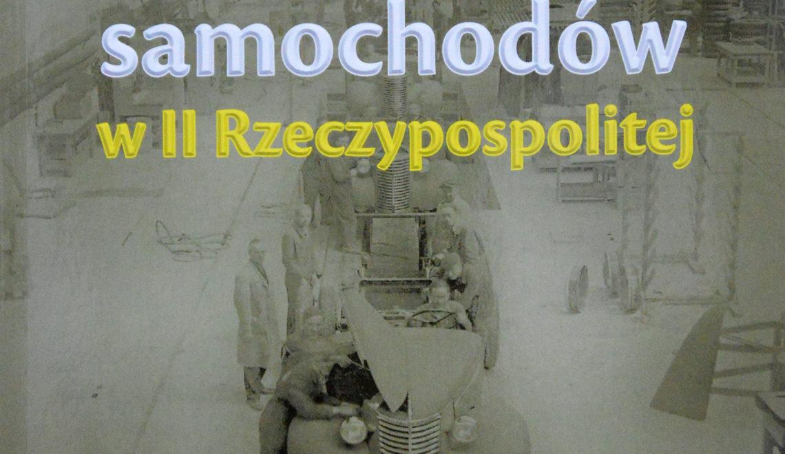 """""""Montownie samochodów w II Rzeczypospolitej"""", R. Cieślak, WKŁ, 2018"""