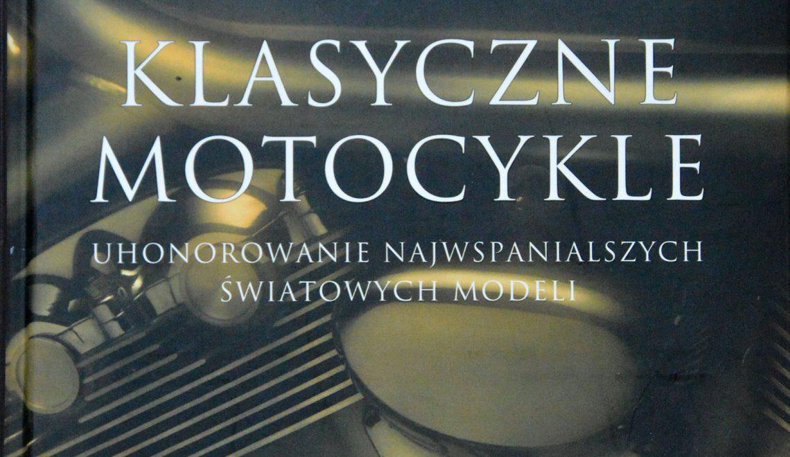 Klasyczne motocykle, Uhonorowanie najwspanialszych światowych modeli, R. Brown, Parragon Books, 2009